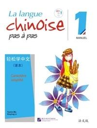 Yamin Ma et Xinying Li - La langue chinoise pas à pas 1 - Manuel, Caractère simplifié avec MP3 téléchargeable via QR code.