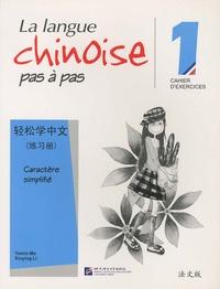 Yamin Ma et Xinying Li - La langue chinoise pas à pas 1 - Cahier d'exercices.