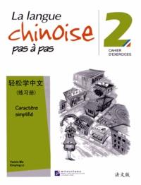 Yamin Ma et Xinying Li - La langue chinoise pas à pas 2 - Cahier d'exercices caractère simplifié.