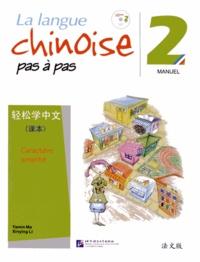 Yamin Ma et Xinying Li - La langue chinoise pas à pas 2 - Manuel caractère simplifié - Avec un enregistrement téléchargeable par QR Code.