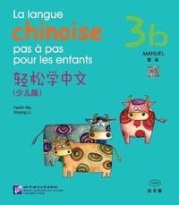 Yamin Ma et Xinying Li - LA LANGUE CHINOISE PAS À PAS POUR LES ENFANTS 3B  (MANUEL + CD).