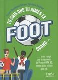 Yamina Benahmed Daho et Stéphane Duchêne - Tu sais que tu aimes le foot quand....