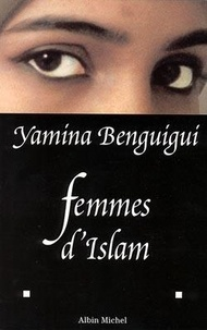 Yamina et  Benguigui - Femmes d'Islam.