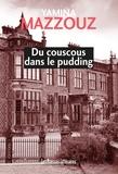 Yamina Mazzouz - Du couscous dans le pudding.