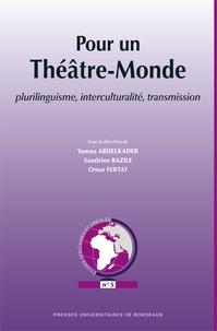 Yamna Abdelkader et Sandrine Bazile - Pour un Théâtre-Monde - Plurilinguisme, interculturalité, transmission. 1 Cédérom