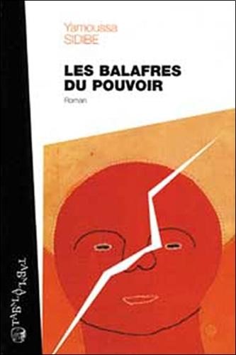 Yamoussa Sidibé - Les balafres du pouvoir.