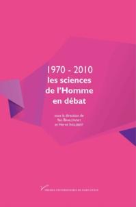 Yan Brailowsky et Hervé Inglebert - 1970-2010 : les sciences de l'Homme en débat.