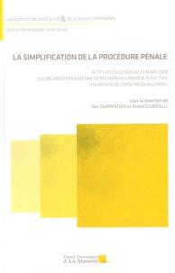 Yan Carpentier et André Giudicelli - La simplification de la procédure pénale - Actes du colloque du 23 mars 2018 Equipe méditerranéenne de recherche juridique (EA N° 7311), Université de Corse Pasquale Paoli.