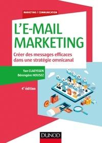 Yan Claeyssen et Bérengère Housez - L'E-mail marketing - 4e éd. - Créer des messages efficaces dans une stratégie omnicanal.