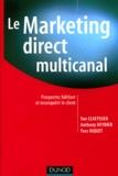 Yan Claeyssen et Anthony Deydier - Le marketing direct multi-canal - Prospecter, fidéliser et reconquérir le client.