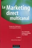 Yan Claeyssen et Anthony Deydier - Le Marketing direct multicanal - Prospection, fidélisation et reconquête du client.