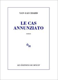 Yan Gauchard - Le cas Annunziato.