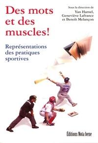Yan Hamel et Geneviève Lafrance - Des mots et des muscles ! - Représentations des pratiques sportives.