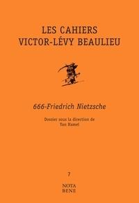 Yan Hamel - Les Cahiers Victor-Lévy Beaulieu, numéro 7 - 666-Friedrich Nietzsche.
