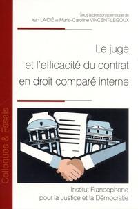 Yan Laidié et Marie-Caroline Vincent-Legoux - Le juge et l'efficacité du contrat en droit comparé interne.