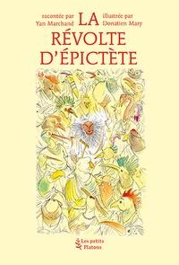 Yan Marchand et Donatien Mary - La révolte d'Epictète.