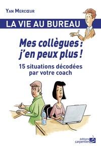 Mes collègues : jen peux plus! - 15 situations décodées par votre coach.pdf