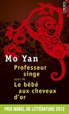 Yan Mo - Professeur singe suivi de Le bébé aux cheveux d'or.