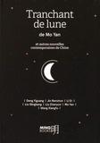 Yan Mo et Yiguang Deng - Tranchant de lune et autres nouvelles contemporaines de Chine - Coffret en 7 volumes : Deux compagnons ; Le village des Pins ; Sanglots étouffés ; La lettre ; Les épreuves ; Tranchant de lune ; Là-haut.