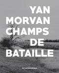 Yan Morvan - Champs de bataille.