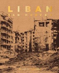 Yan Morvan - Liban - Chroniques de guerre (1982-1985).