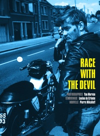 Yan Morvan et Pierre Mikaïloff - Race with the devil.
