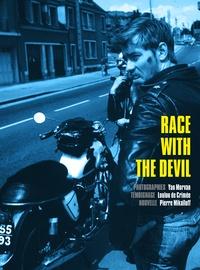 Yan Morvan et Pierre Mikaïloff - Race with the devil.