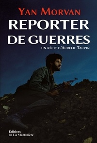 Yan Morvan - Reporter de guerres.