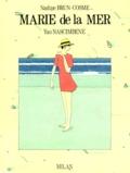 Yan Nascimbene et Nadine Brun-Cosme - Marie de la mer.