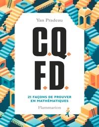Yan Pradeau - C.Q.F.D. - 21 façons de prouver en mathématiques.