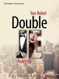 Yan Robel - Double je - Aaron.