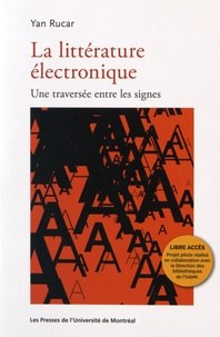 Yan Rucar - La littérature électronique - Une traversée entre les signes.