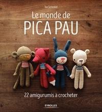 Yan Schenkel - Le monde de Pica Pau - 22 amigurumis à crocheter.