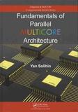 Yan Solihin - Fundamentals of Parallel Multicore Architecture.