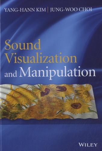 Yang-Hann Kim - Sound Visualization and Manipulation.
