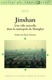 Yang Liu - Jinshan - Une ville nouvelle dans la métropole de Shanghai.
