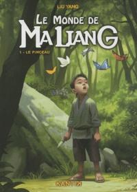 Yang Liu - Le monde de Maliang Tome 1 : Le pinceau.