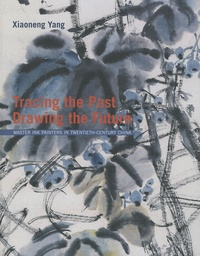 Tracing the Past, drawing the Future - Master Ink Painters in Twentieth-Century China.pdf
