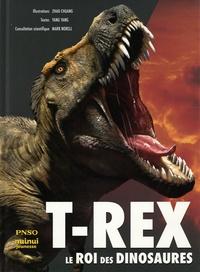 Yang Yang et Chuang Zhao - T-Rex, le roi des dinosaures.