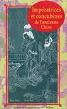Yang Yuan et Yan Xiao - Impératrices et concubines de l'ancienne Chine.