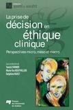Yanick Farmer et Marie-Ève Bouthillier - La prise de décision en éthique clinique - Perspectives micro, méso et macro.
