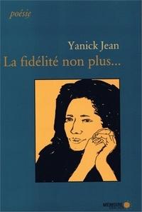 Yanick Jean - La fidélité non plus....