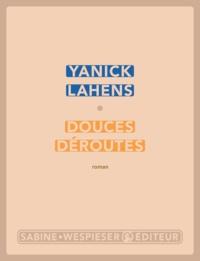 Yanick Lahens - Douces déroutes.