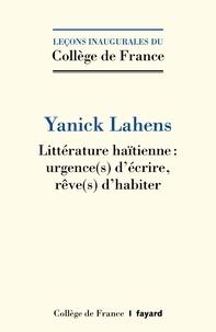 Yanick Lahens - Littérature haïtienne - Urgences d'écrire, rêves d'habiter.