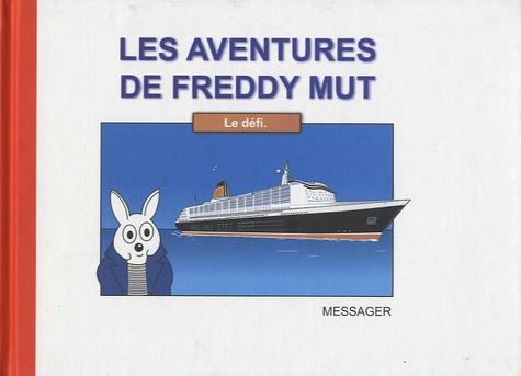 Yanick Messager - Les aventures de Freddy Tome 4 : Le défi.