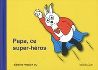 Yanick Messager - P'tit frère  : Papa, ce super-héros.