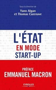 Yann Algan et Thomas Cazenave - L'Etat en mode start-up.