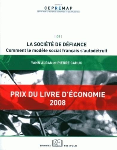 Yann Algan et Pierre Cahuc - La société de défiance - Comment le modèle social français s'autodétruit ?.
