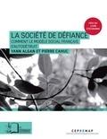 Yann Algan et Pierre Cahuc - La société de défiance - Comment le modèle social français s'autodétruit.