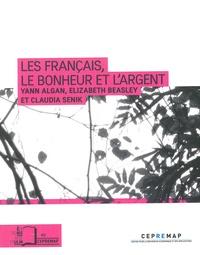Yann Algan et Elizabeth Beasley - Les Français, le bonheur et l'argent.